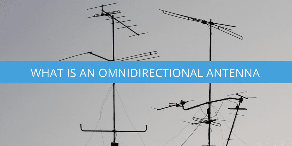 What is an Omnidirectional Antenna